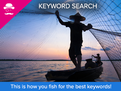 fishing for the right keywords is necessary