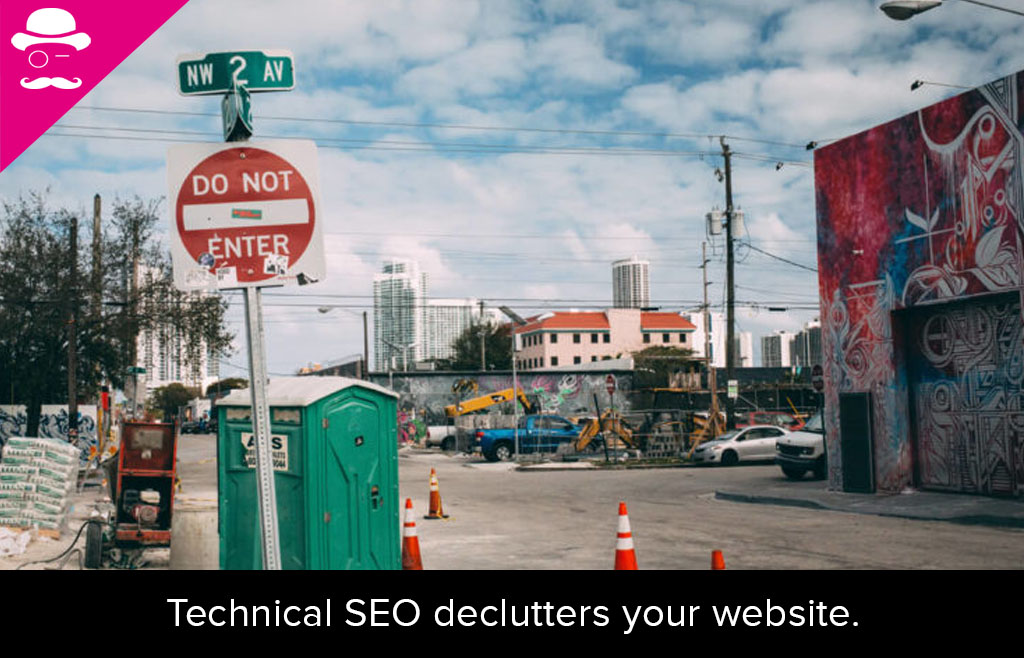 Loading speed, URL, mobile friendliness are only a few aspects Technical SEO provides for a webpage to rank. It also declutters the misunderstanding parts. The image shows a construction site with a sign saying Do Not Enter.